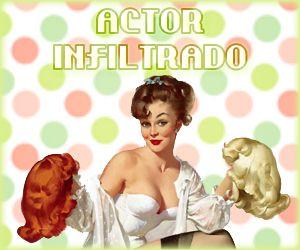 ACTOR INFILTRADO